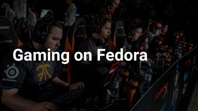 Gaming on Fedora