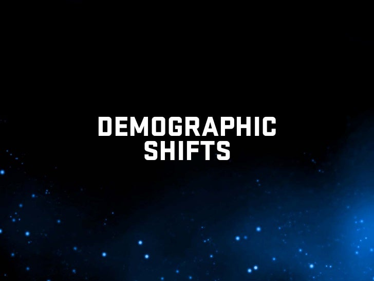DEMOGRAPHIC    SHIFTS
