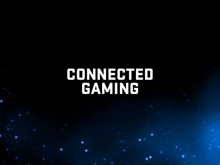 CONNECTED   GAMING