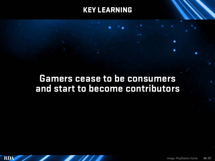 KEY LEARNING      Gamers cease to be consumers and start to become contributors                                  Image: Pl...