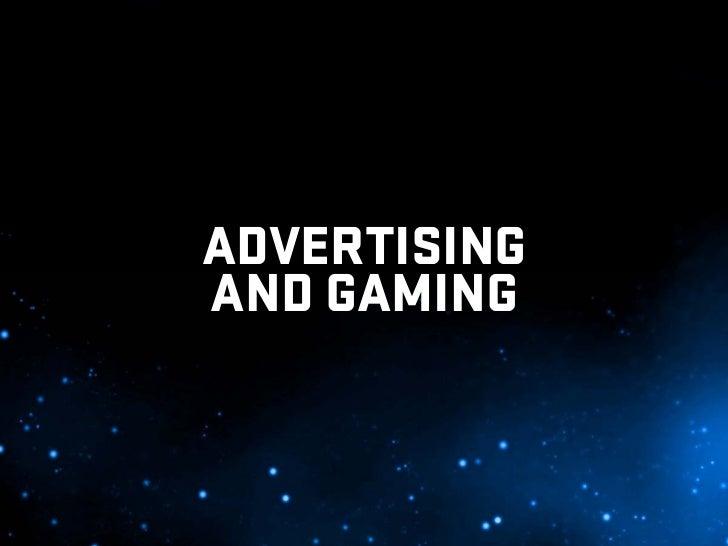 ADVERTISING AND GAMING
