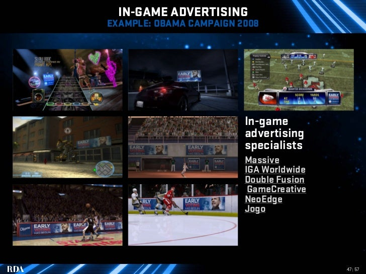 IN-GAME ADVERTISING EXAMPLE: OBAMA CAMPAIGN 2008                              In-game                          advertising...