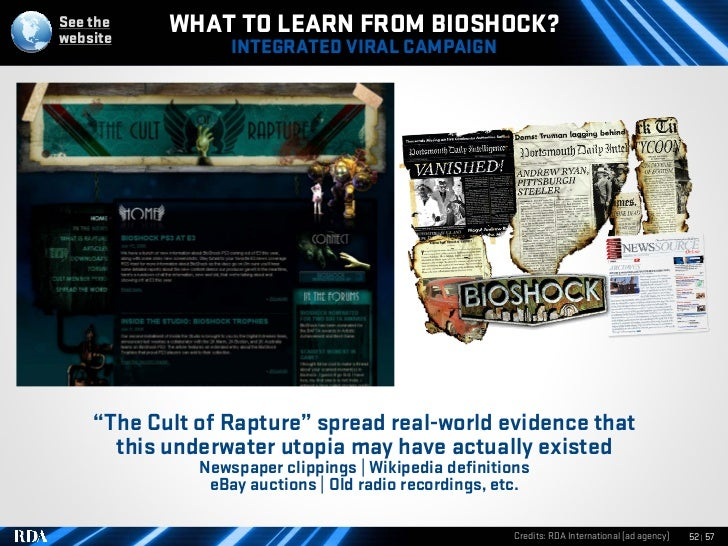 "See the website            WHAT TO LEARN FROM BIOSHOCK?                   INTEGRATED VIRAL CAMPAIGN         ""The Cult of R..."