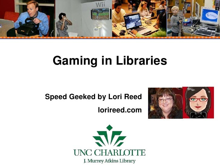 Gaming in Libraries<br />Speed Geeked by Lori Reed<br />lorireed.com<br />