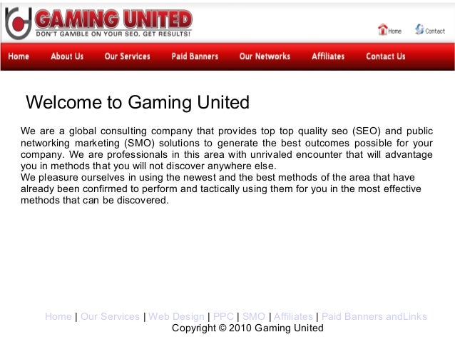 Welcome to Gaming UnitedWe are a global consulting company that provides top top quality seo (SEO) and publicnetworking ma...