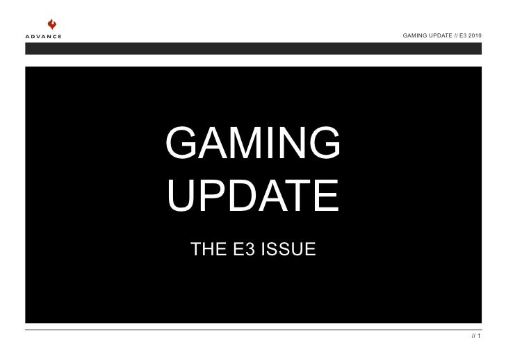 GAMING UPDATE // E3 2010     GAMING UPDATE ThE E3 IssUE                                       // 1