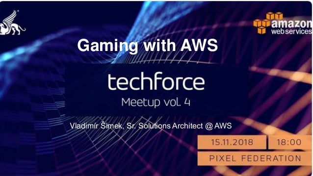 Gaming with AWS