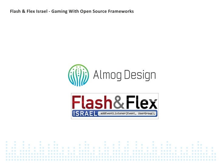 Gaming with Open Source Frameworks