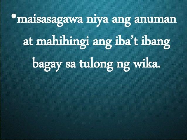 •maisasagawa niya ang anuman at mahihingi ang iba't ibang bagay sa tulong ng wika.