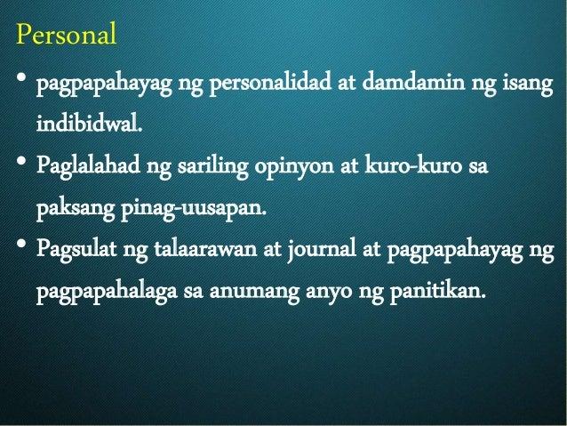 Personal • pagpapahayag ng personalidad at damdamin ng isang indibidwal. • Paglalahad ng sariling opinyon at kuro-kuro sa ...