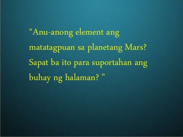"""""""Anu-anong element ang matatagpuan sa planetang Mars? Sapat ba ito para suportahan ang buhay ng halaman? """""""