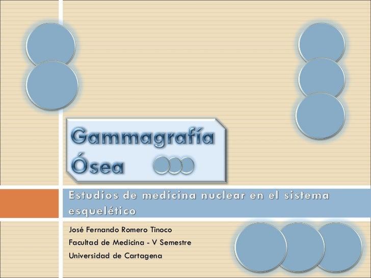 <ul><li>José Fernando Romero Tinoco </li></ul><ul><li>Facultad de Medicina - V Semestre </li></ul><ul><li>Universidad de C...