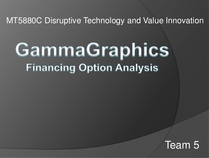 MT5880C Disruptive Technology and Value Innovation                                        Team 5