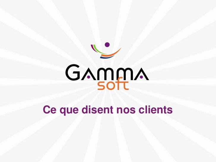 Ce que disent nos clientswww.gamma-soft.com