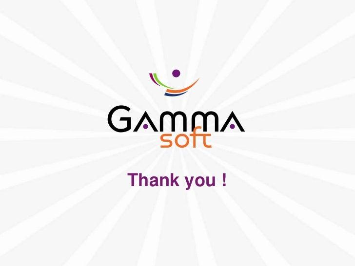 Thank you !www.gamma-soft.com