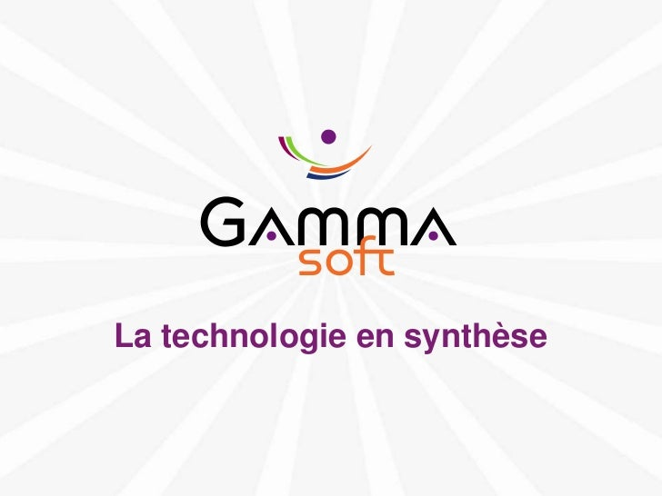 La technologie en synthèsewww.gamma-soft.com