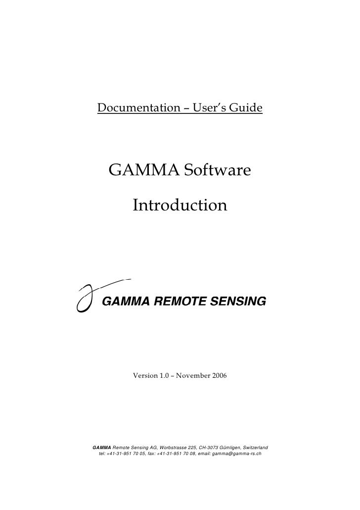 Documentation – User's Guide      GAMMA Software                Introduction                Version 1.0 – November 2006GAM...