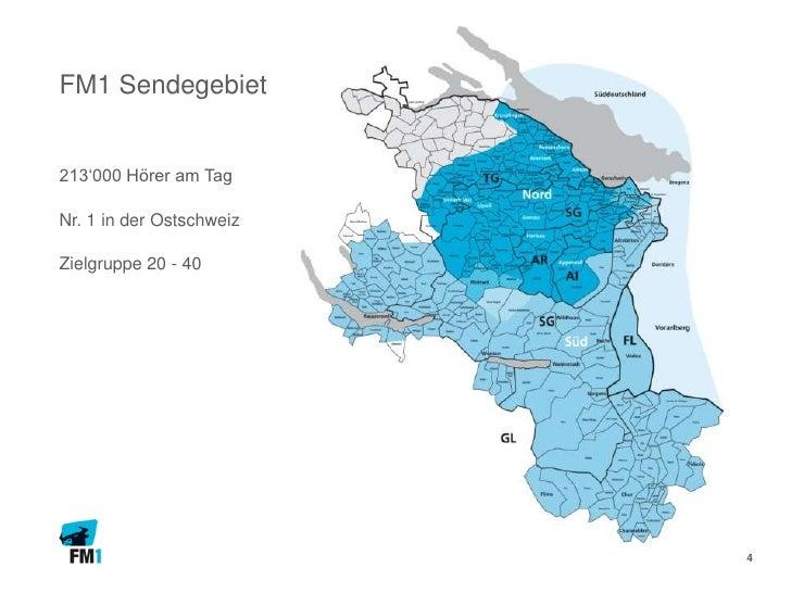 FM1 Sendegebiet213'000 Hörer am TagNr. 1 in der OstschweizZielgruppe 20 - 40                          4