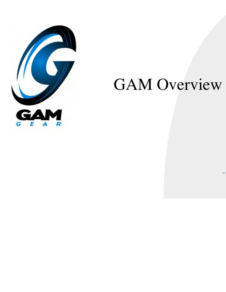 GAM Overview           Sold & Serviced By:                      Toll Free Phone: 877-378-0240                       Toll F...