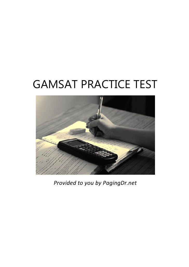 GAMSAT PRACTICE TEST        Provided to you by PagingDr.net