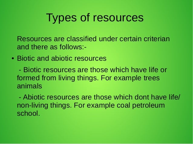 Resources Types on Needs And Characteristics Of Living Things 1