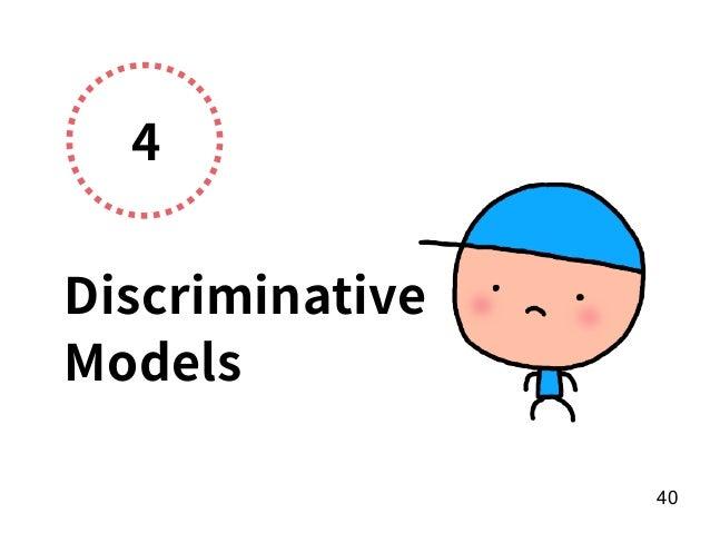 4 Discriminative Models 40