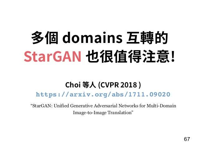 """67 多個 domains 互轉的 StarGAN 也很值得注意! Choi 等⼈ (CVPR 2018 ) """"StarGAN: Unified Generative Adversarial Networks for Multi-Domain ..."""