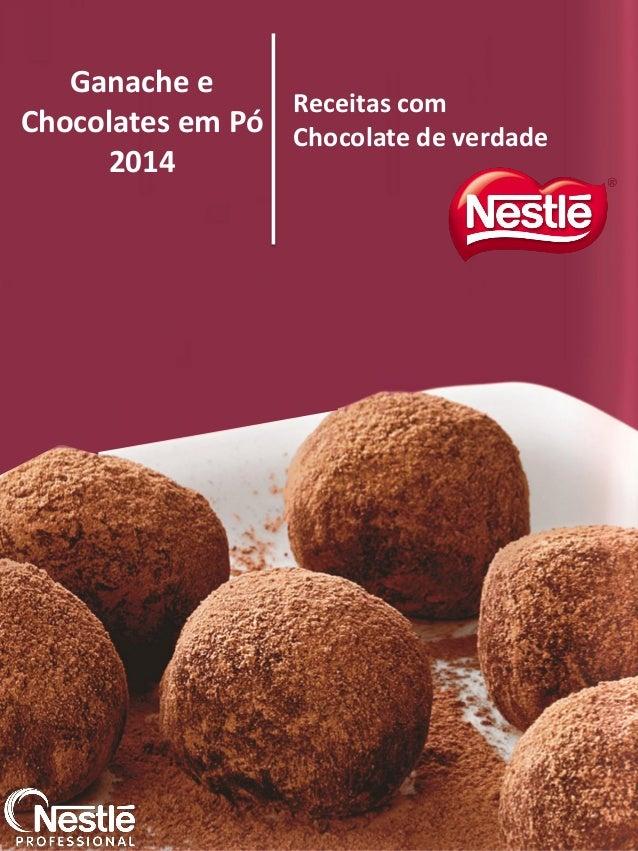 Ganache e Chocolates em Pó 2014 Receitas com Chocolate de verdadeGanache e Chocolates em Pó 2014 Receitas com Chocolate de...