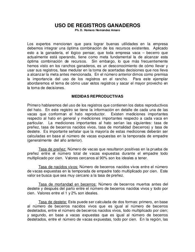 USO DE REGISTROS GANADEROS                           Ph. D. Homero Hernández AmaroLos expertos mencionan que para lograr b...