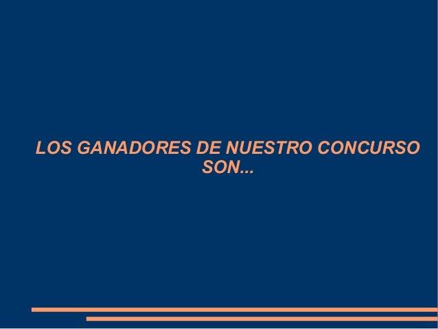 LOS GANADORES DE NUESTRO CONCURSOSON...
