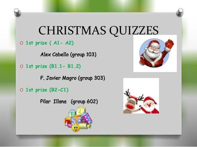 CHRISTMAS QUIZZES O 1st prize ( A1- A2) O 1st prize (B1.1- B1.2) O 1st prize (B2-C1)
