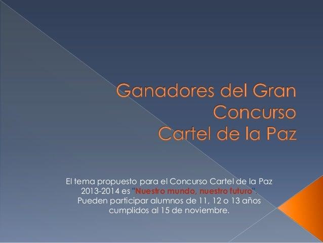 """El tema propuesto para el Concurso Cartel de la Paz 2013-2014 es """"Nuestro mundo, nuestro futuro"""". Pueden participar alumno..."""