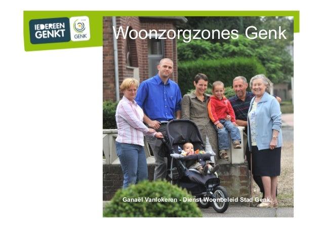 Woonzorgzones GenkGanaël Vanlokeren - Dienst Woonbeleid Stad Genk