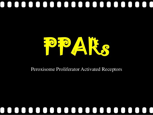 PPARsPeroxisome Proliferator Activated Receptors