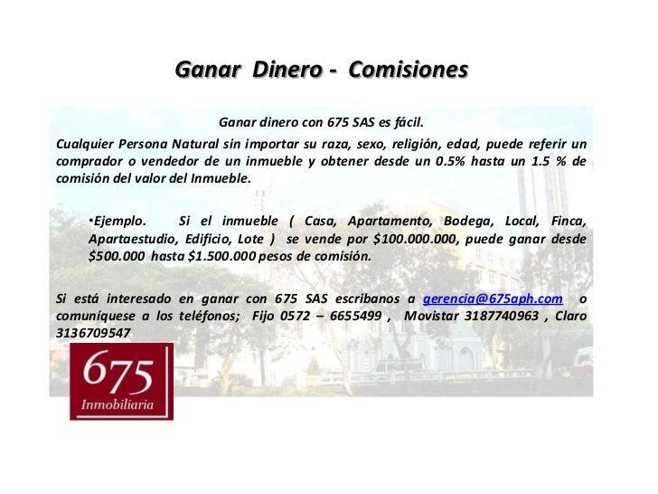 Ganar Dinero - Comisiones                           Ganar dinero con 675 SAS es fácil.Cualquier Persona Natural sin import...