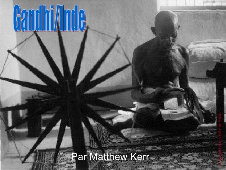 Par Matthew Kerr Gandhi/Inde