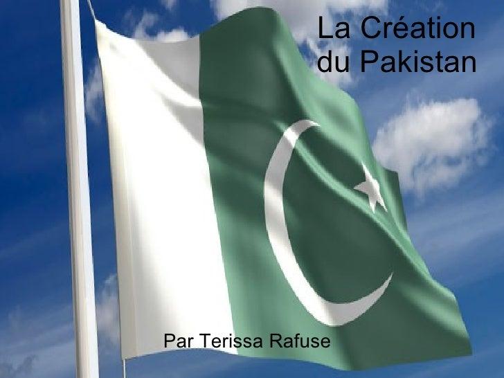 La Création  du Pakistan   Par Terissa Rafuse