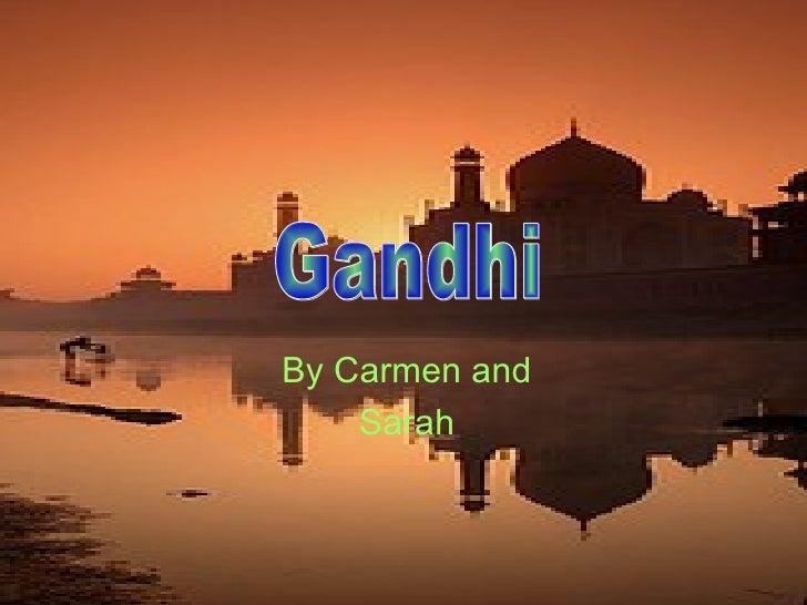 By Carmen and Sarah Gandhi