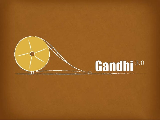Where is  today's Gandhi?