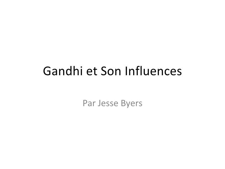 Gandhi et Son Influences Par Jesse Byers