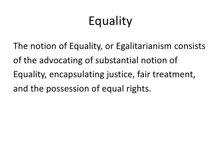 the different notions concerning freedom and equality Finally, legal equality stands for equality before law, equal subjection of all to the same legal code and equal opportunity for all to secure legal protection of their rights and freedom there should rule of law and laws must be equally binding foe all.