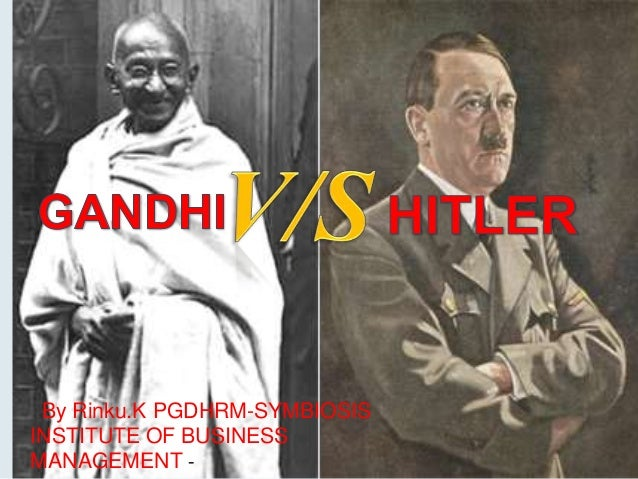 hitler vs ghandi All quotes are direct quotations from the collected works of mahatma gandhi they are taken from his writings and statements during the years he spent work.
