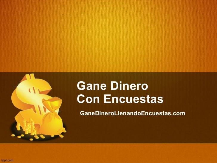 Gane DineroCon EncuestasGaneDineroLlenandoEncuestas.com