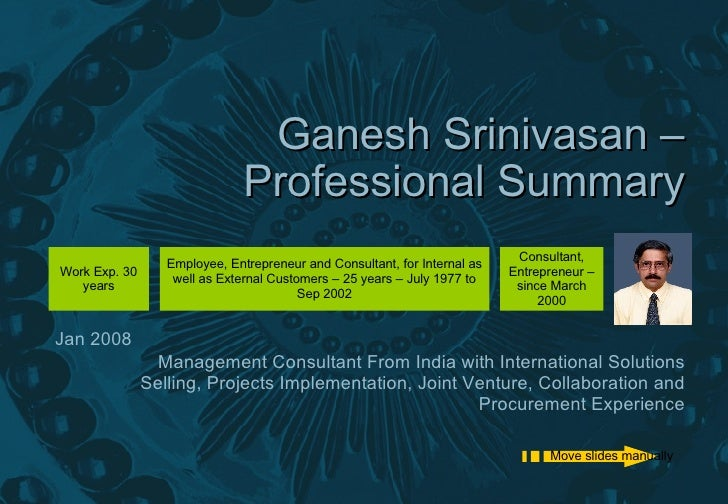 Ganesh Srinivasan – Professional Summary Management Consultant From India with International Solutions Selling, Projects I...