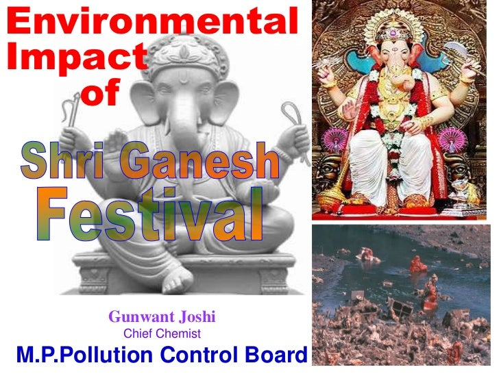 EnvironmentalImpact   of        Gunwant Joshi         Chief ChemistM.P.Pollution Control Board