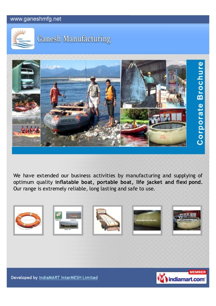 We have extended our business activities by manufacturing and supplying ofoptimum quality inflatable boat, portable boat, ...