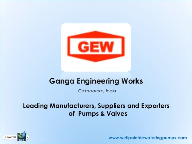 Ganga Engineering Works                 Coimbatore, IndiaLeading Manufacturers, Suppliers and Exporters             of Pum...