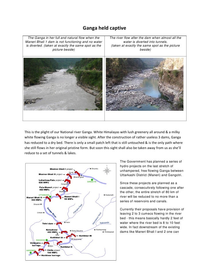Ganga held captive  The Ganga in her full and natural flow when the          The river flow after the dam when almost all ...