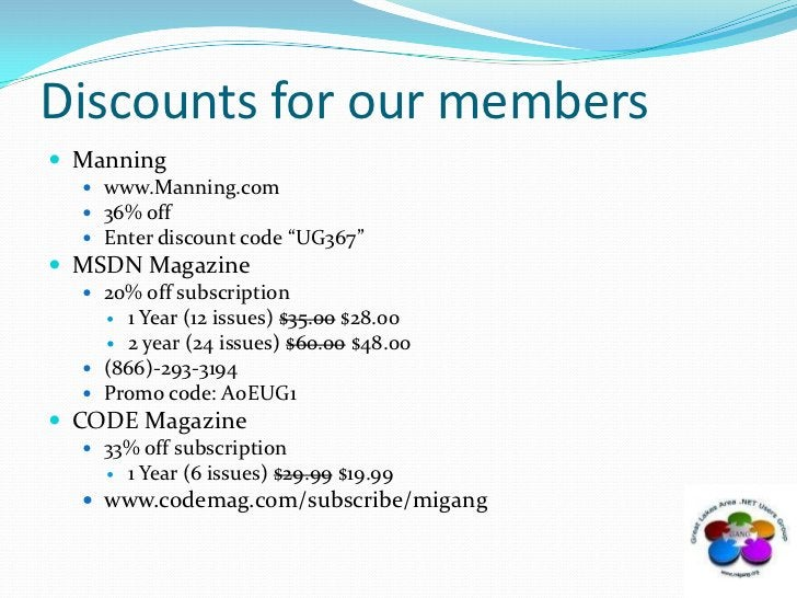 """Discounts for our members<br />Manning<br />www.Manning.com<br />36% off<br />Enter discount code """"UG367""""<br />MSDN Magazi..."""