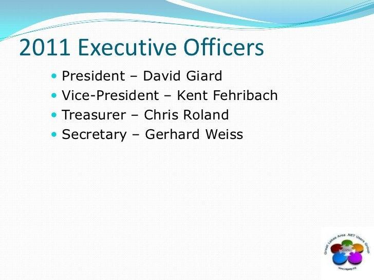 2011 Executive Officers<br />President – David Giard<br />Vice-President – Kent Fehribach<br />Treasurer – Chris Roland<br...